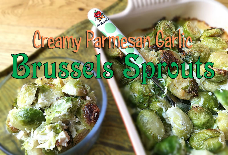 Brussels Sprouts Creamy Parmesan Garlic