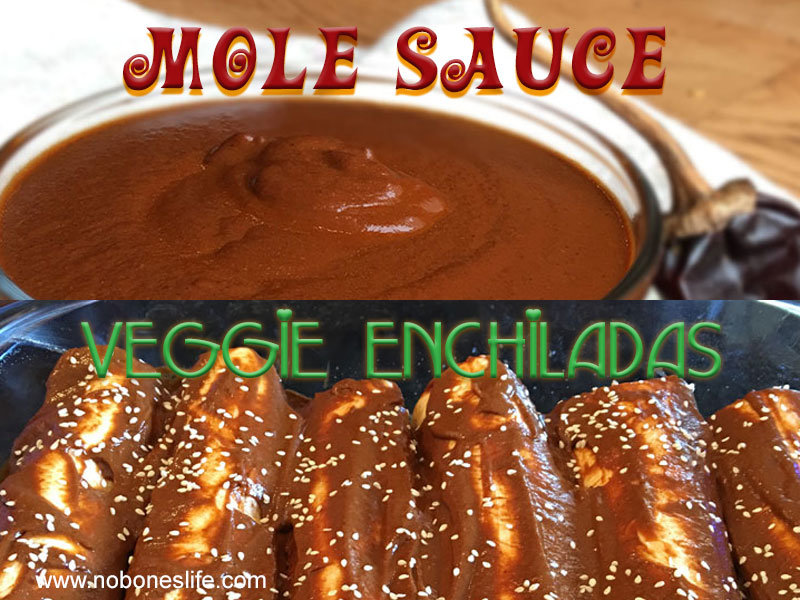 Mole' Sauce and vegetarian enchilada recipe