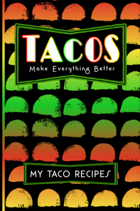 Blank recipe book cover tacos make everything better